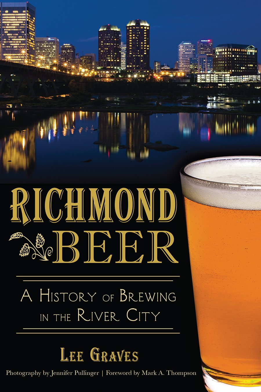 Read Online Richmond Beer: A History of Brewing in the River City (American Palate) pdf
