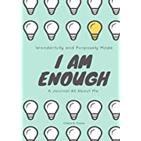 Wonderfully and Purposely Made: I Am Enough: A Journal All About Me