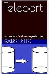 Teleport: und andere Sci-Fi-Kurzgeschichten (German Edition) Kindle Edition