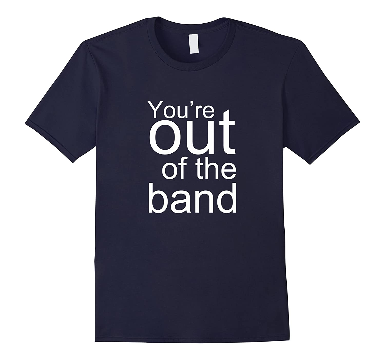 Youre out of the band T-shirt-BN