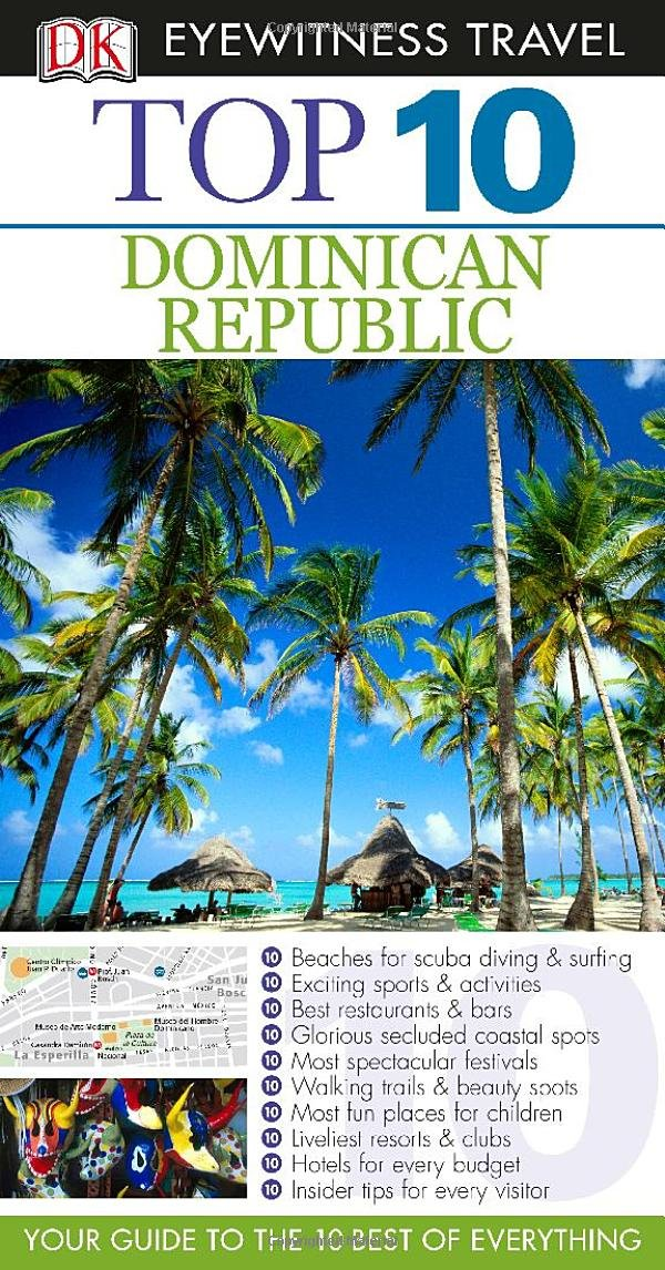Top 10 Dominican Republic (EYEWITNESS TOP 10 TRAVEL GUIDE) Paperback – August 19, 2013 Jon Spaull DK Travel 075669681X Caribbean & West Indies