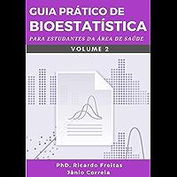 GUIA PRÁTICO DE BIOESTATÍSTICA: Para estudantes da área de saúde - Volume - 2