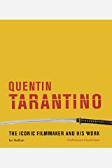 Quentin Tarantino:The iconic filmmaker and his work Kindle Edition