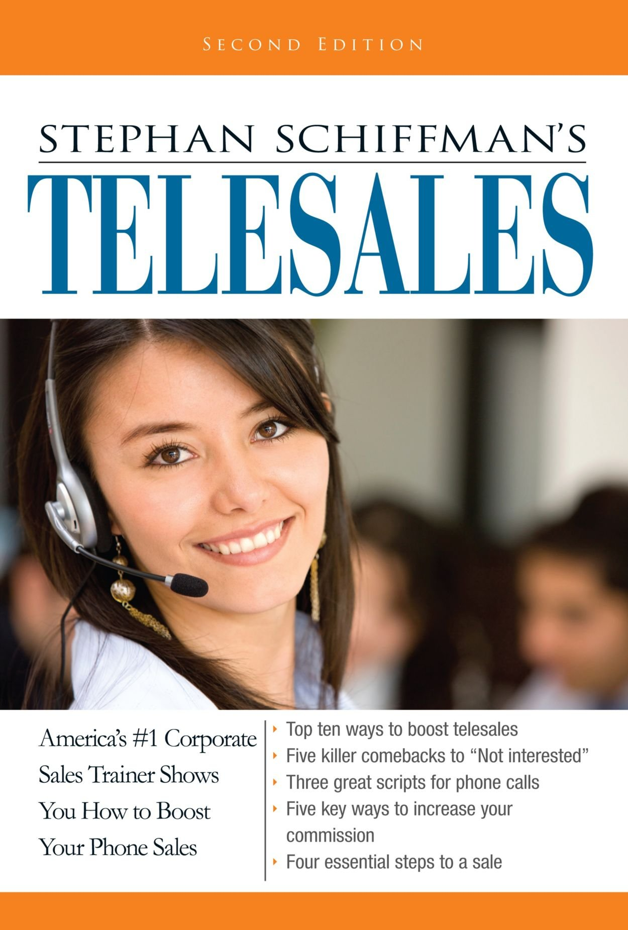 Stephan Schiffman's Telesales  America's  1 Corporate Sales Trainer Shows You How To Boost Your Phone Sales