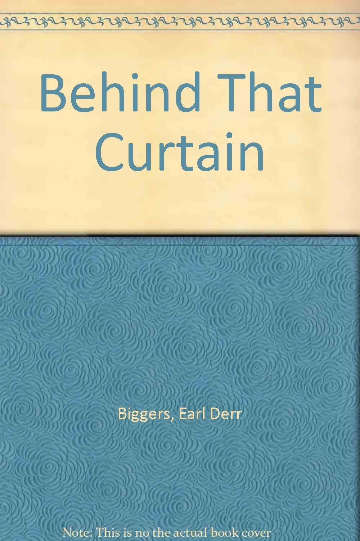 Curtain behind the curtain book - Behind That Curtain Earl Derr Biggers 9780899660783 Amazon Com Books