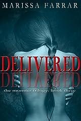 Delivered (The Monster Trilogy Book 3) Kindle Edition