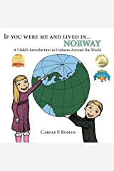 If You Were Me and Lived in... Norway: A Child's Introduction to Cultures Around the World Kindle Edition