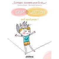 Sam & Watson ont confiance !