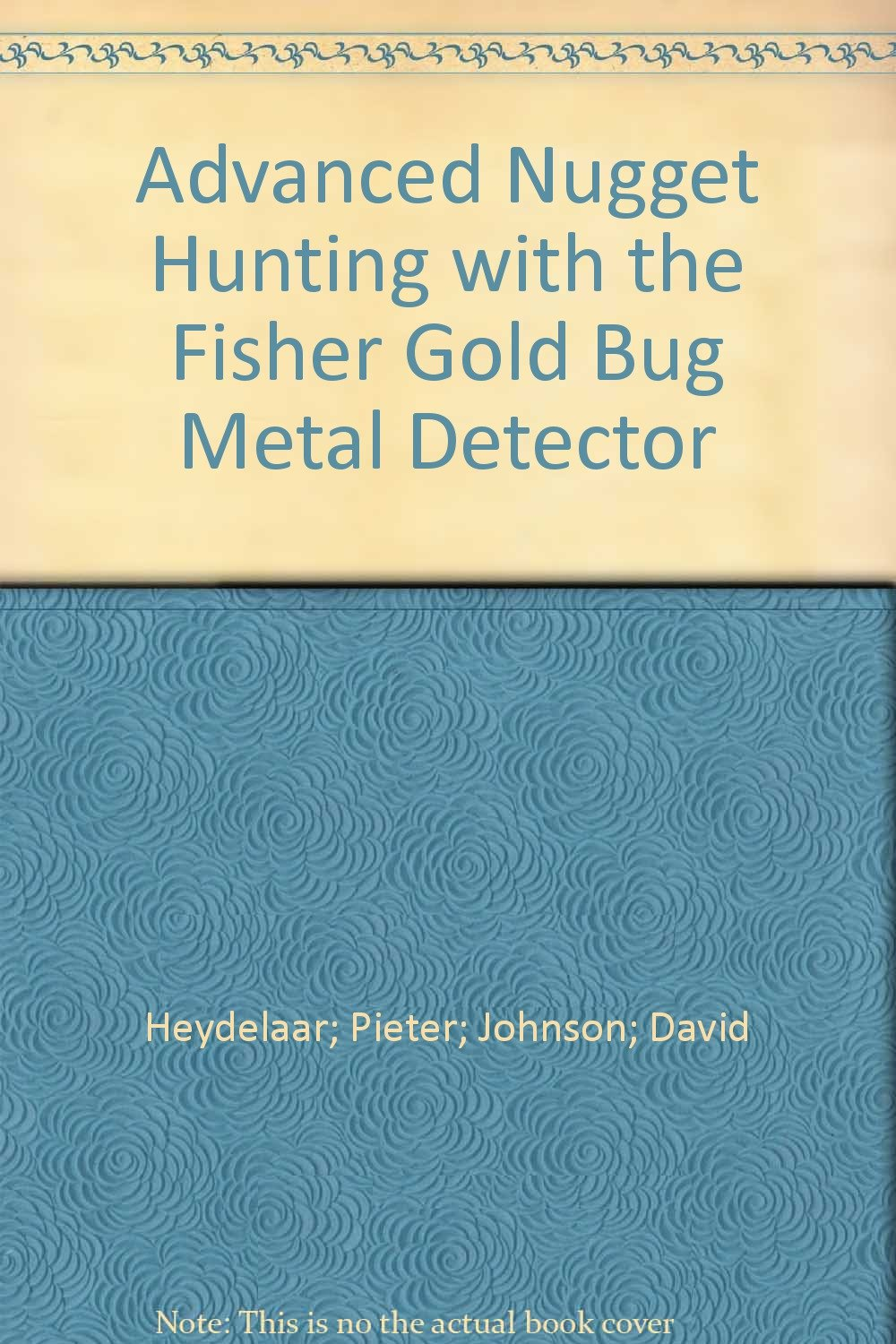 Advanced Nugget Hunting with the Fisher Gold Bug Metal Detector Paperback – 1993