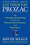 Let Them Eat Prozac: The Unhealthy Relationship