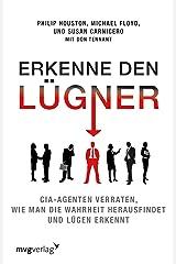 Erkenne den Lügner: CIA-Agenten verraten, wie man Lügen erkennt und die Wahrheit herausfindet Perfect Paperback