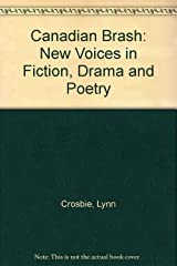 Canadian Brash: New Voices in Fiction, Drama and Poetry Paperback