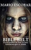 Bible Belt (Single 1º): A veces el mal parece más poderoso que el amor.