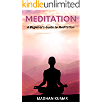 Meditation: A Beginner's Guide to Meditation: Relieve Stress, Anxiety, Transcendental Meditation, Reclaim Confidence…