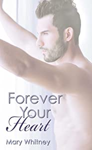 Forever Your Heart (The Heart Series Book 3)