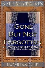 Gone But Not Forgotten Paperback