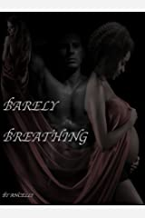 Barely Breathing Kindle Edition