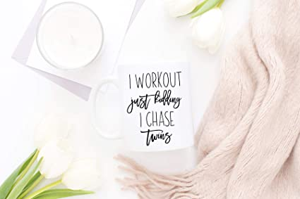 Amazon I Workout Just Kidding Chase Twins Mug Funny For