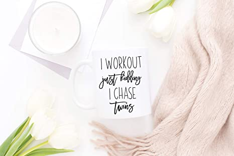 I Workout Just Kidding Chase Twins Mug Funny For Mom New