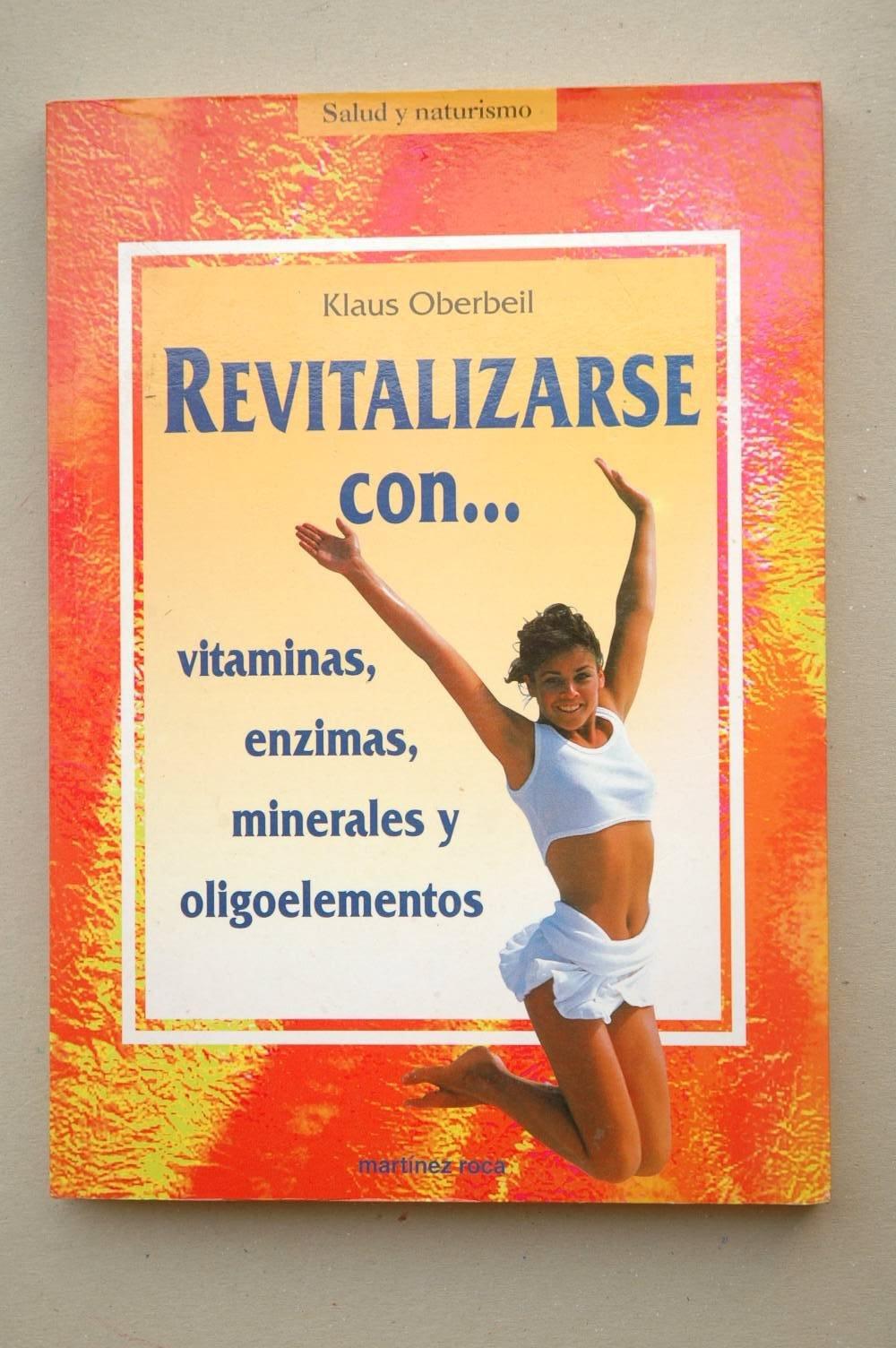 REVITALIZARSE CON . . VITAMINAS, ENZIMAS, MINERALES Y ...