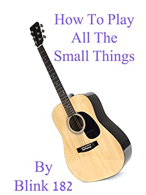 Amazoncom Watch How To Play All The Small Things By Blink 182