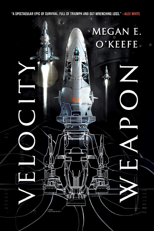Velocity Weapon (The Protectorate, 1): O'Keefe, Megan E.: 9780316419598:  Amazon.com: Books