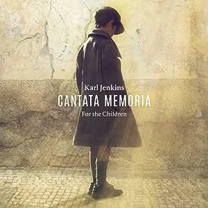 Jenkins: Cantata Memoria. For the Children (In Memory of Aberfan 1966)