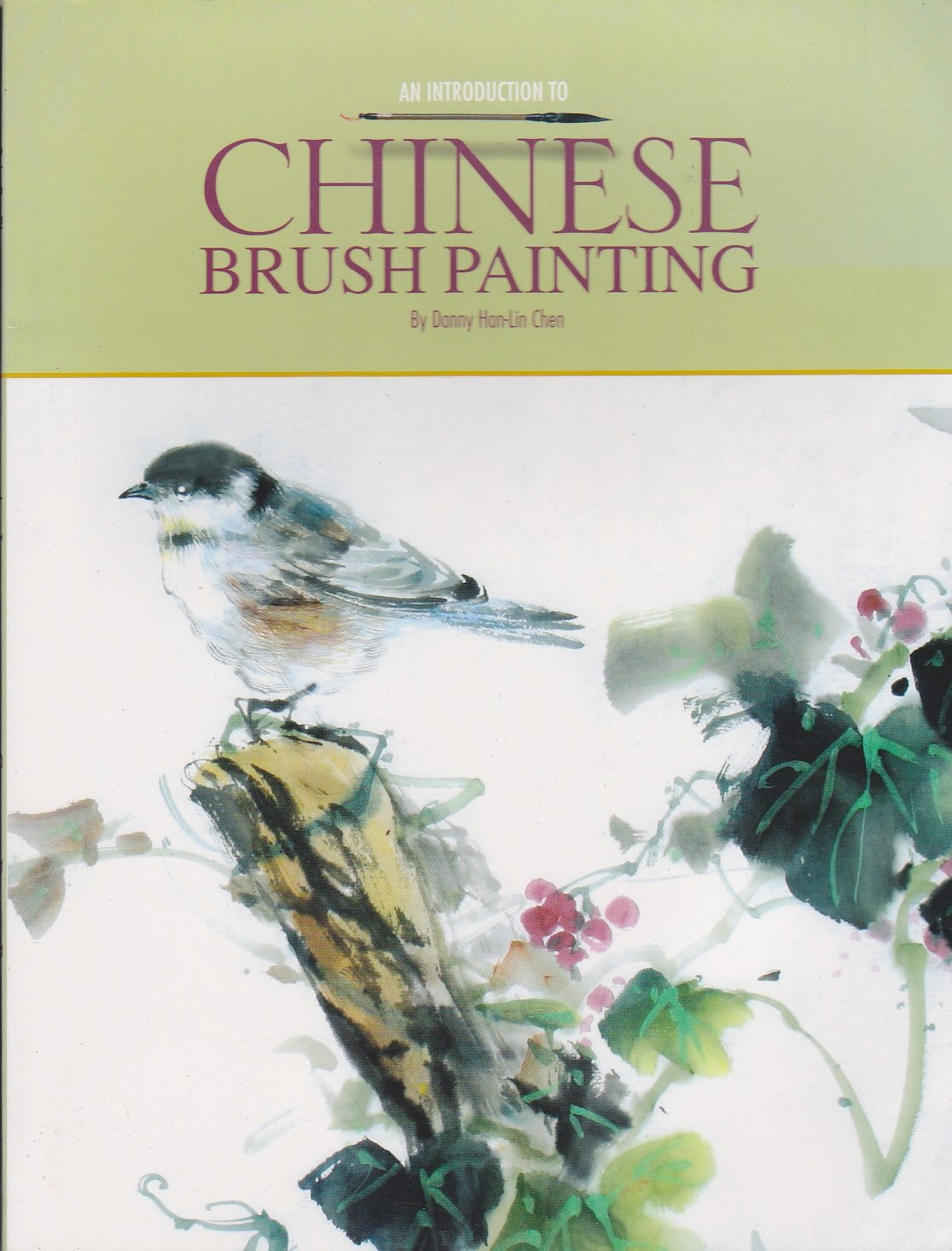 An Introduction to Chinese Brush Painting: Danny Han-Lin Chen:  9781896639406: Amazon.com: Books