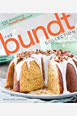 The Bundt Collection: 131 Recipes for the Bundt Cake Baker: Over 128 Recipes for the Bundt Cake Enthusiast (The Bake Feed) Hardcover