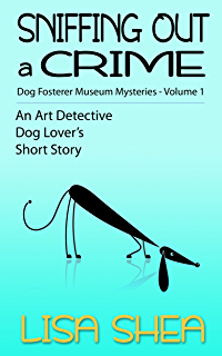 Sniffing Out A Crime Dog Fosterer Museum Mysteries An Art Detective Lovers Short