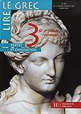 Lire le grec, 3e. Edition 1998, intégrale