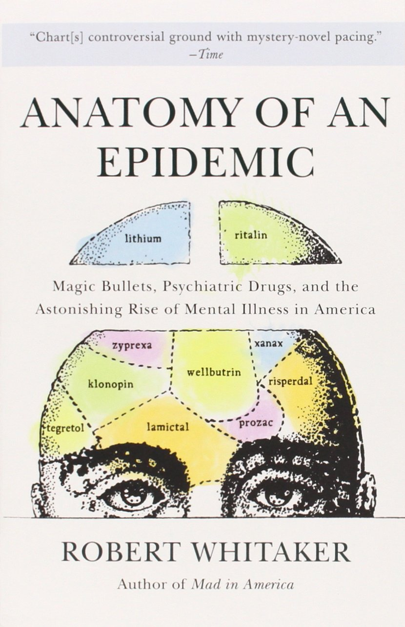 Anatomy Of An Epidemic: Magic Bullets, Psychiatric Drugs, And The  Astonishing Rise Of Mental Illness In America: Amazon: Robert Whitaker:  Fremdsprachige