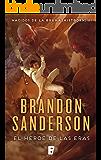 El héroe de las Eras. Nacidos de la bruma -Mistborn- III (Edición revisada)