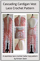 Cascading Cardigan Vest Lace Crochet Pattern: A seamless lace crochet halter top pattern Kindle Edition