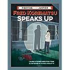 Fred Korematsu Speaks Up (Fighting for Justice Book 1)