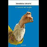 Il rumore del mondo (Italian Edition)