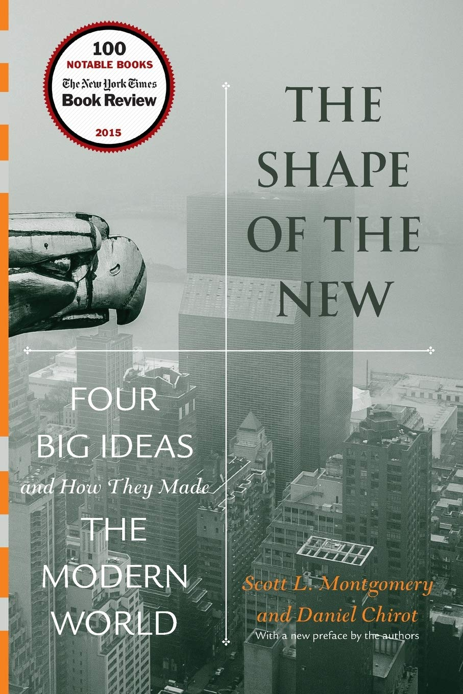 The Shape of the New: Four Big Ideas and How They Made the Modern ...