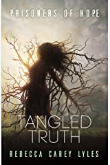 Tangled Truth (Prisoners of Hope Book 2) Kindle Edition