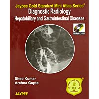 Diagnostic Radiology Hepatobiliary and Gastrointestinal Diseases with Photo CD-ROM Jaypee Gold Standard Mini Atlas Series