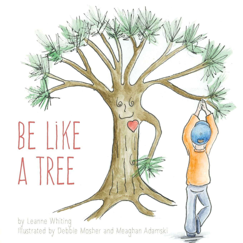 Be Like A Tree: Leanne Whiting: 9781525551727: Amazon.com: Books