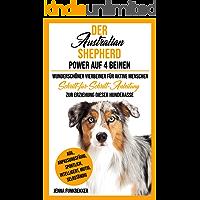 Der Australian Shepherd - Power auf 4 Beinen: Wunderschöner Vierbeiner für aktive Menchen