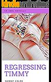 Regressing Timmy (An ABDL Novella) (ABDL Erotic Novellas Book 2)