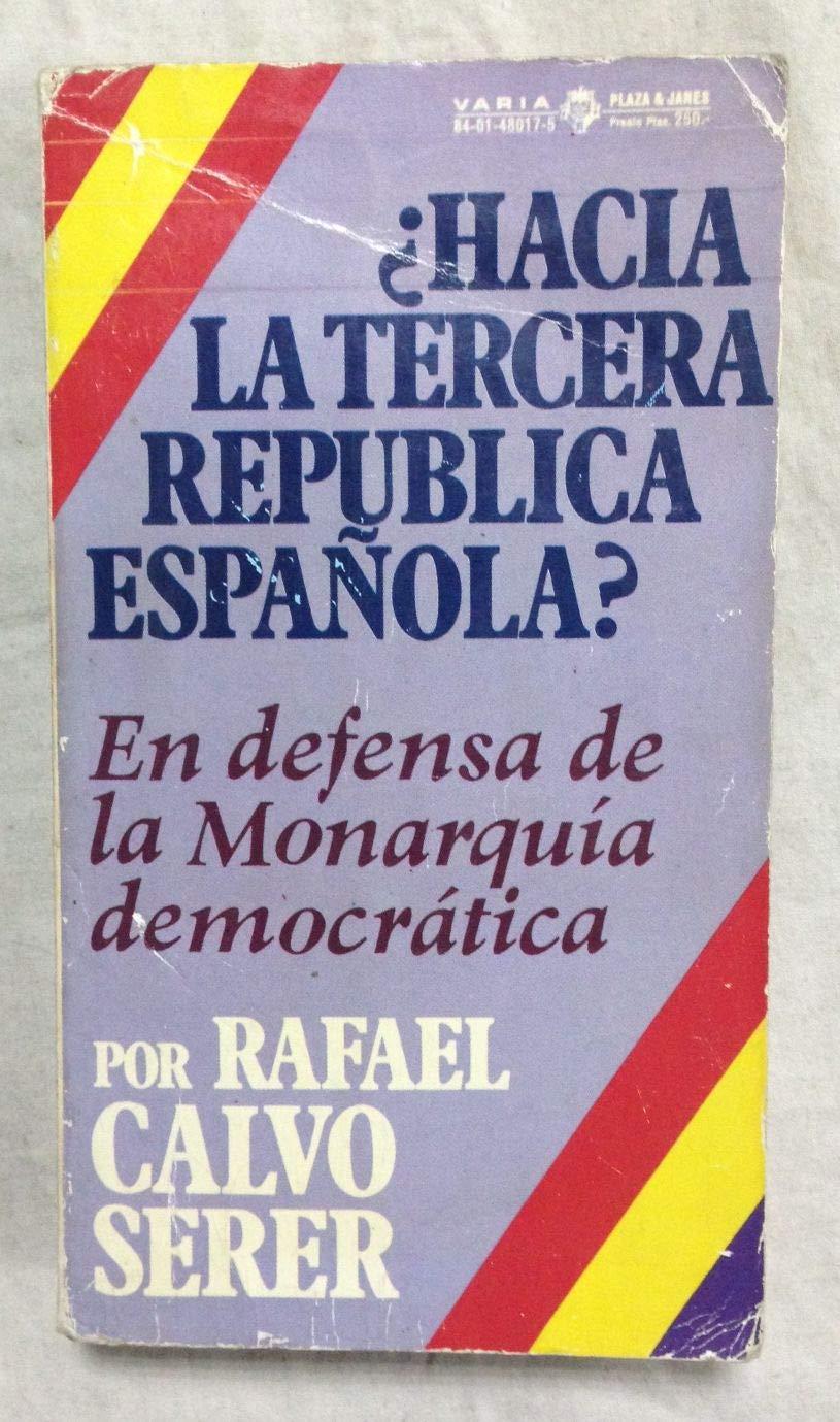 Hacia la tercera república española?n En defensa de la Monarquía ...