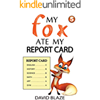 My Fox Ate My Report Card (a hilarious fantasy for children ages 8-12)
