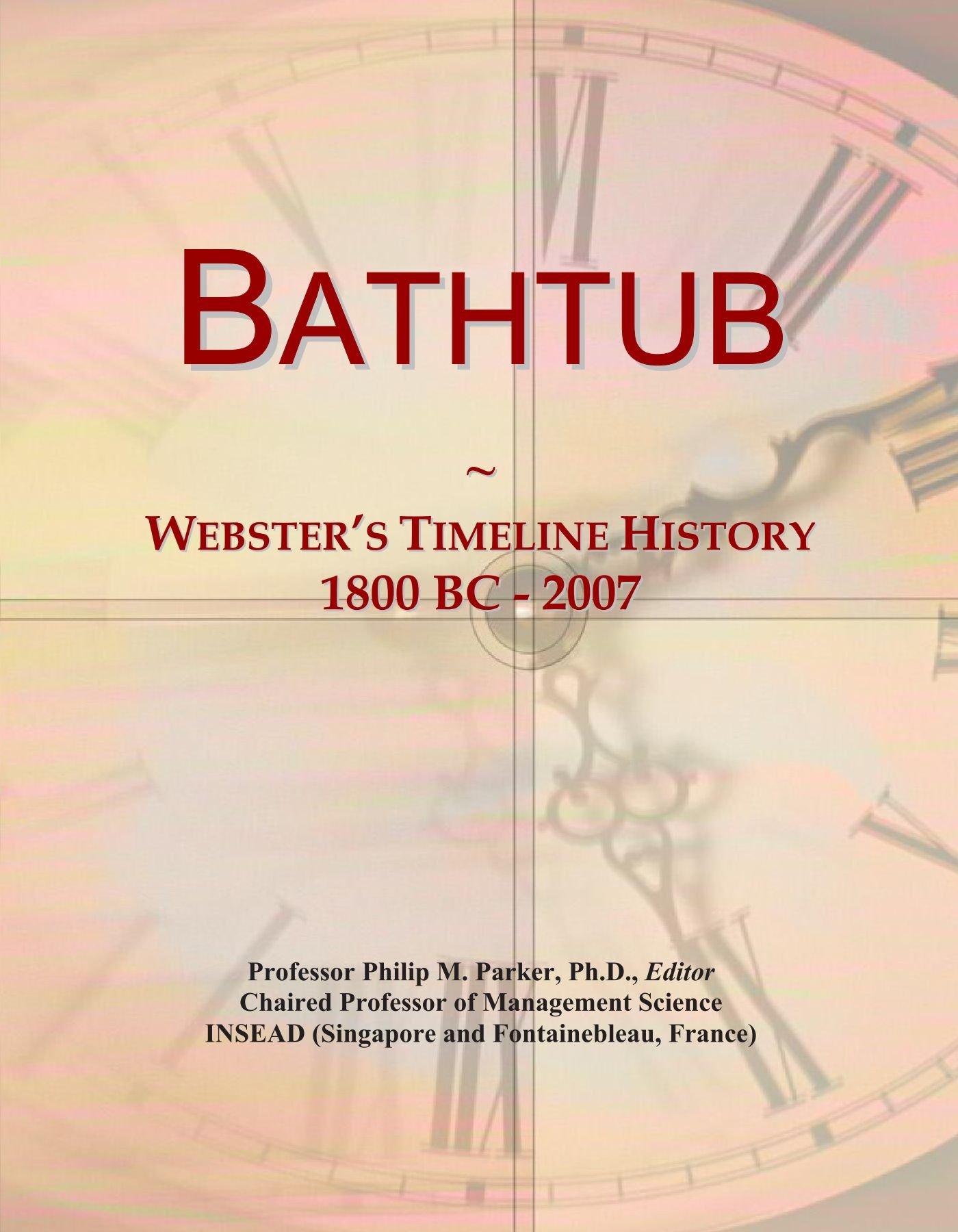 Bathtub: Webster's Timeline History, 1800 BC - 2007 pdf