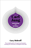 Knowledge in a Nutshell: Carl Jung: The complete guide to the great psychoanalyst, including the unconscious, archetypes…