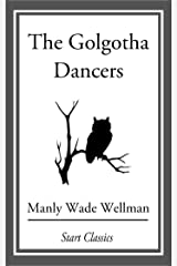 The Golgotha Dancers Kindle Edition