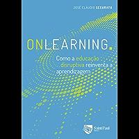 Onlearning: como a educação disruptiva reinventa a aprendizagem