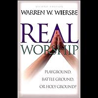 Real Worship: Playground, Battleground, or Holy Ground? book cover