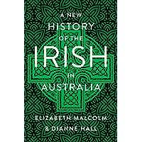 A New History of the Irish in Australia